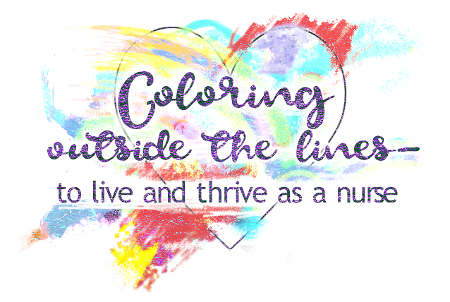 Coloring outside the lines - to live and thrive as a nurse