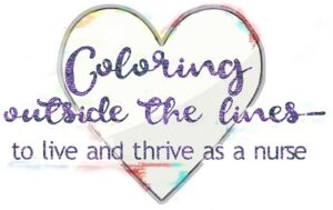 Theme Text Coloring outside the lines - to live and thrive as a nurse